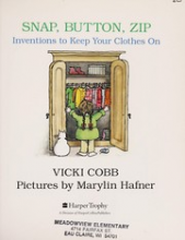Cover of Snap, Button, Zip: Inventions to Keep Your Clothes On by Vicki Cobb