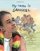 Cover of My Name is Sangoel by Karen Lynn Williams and Khadra Mohammed