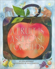 Cover of A Fruit is a Suitcase for Seeds by Jean Richards